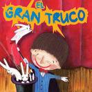 """""""El gran truco"""" de Mamen Sánchez. Un libro para toda la familia"""