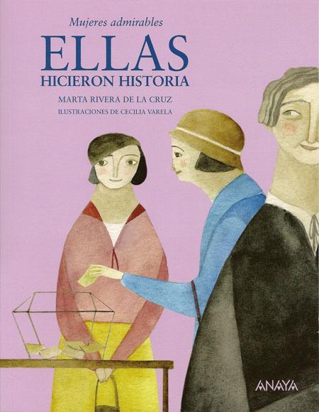 """Libros infantiles recomendados. """"Ellas hicieron historia. Mujeres Admirables"""". Un cuento ideal para educar en valores."""