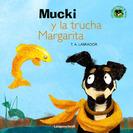 """Cuentos de valores. """"Mucki y la trucha Margarita"""". Libro infantil recomendado para educar en ecología."""
