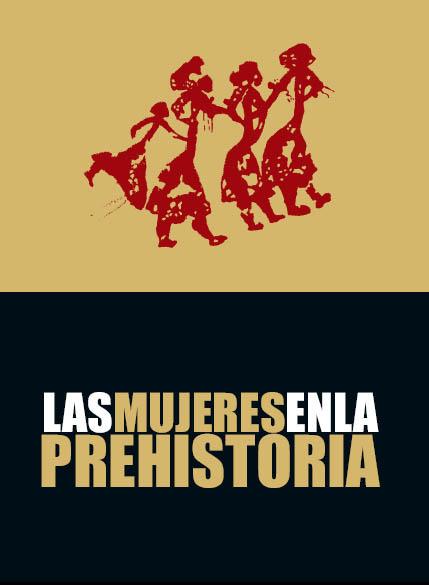 """Cartel de la exposición """"Las mujeres en la Prehistoria"""""""